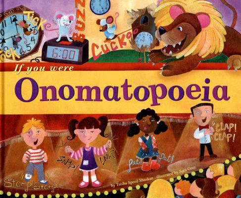 If You Were Onomatopoeia By Shaskan, Trisha Speed/ Gray, Sara (ILT)